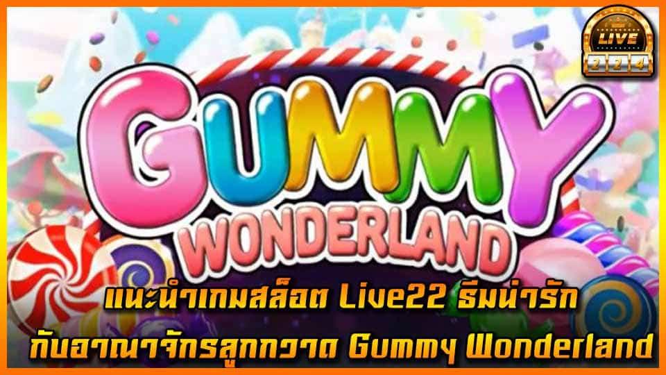 Gummy Wonderland live22